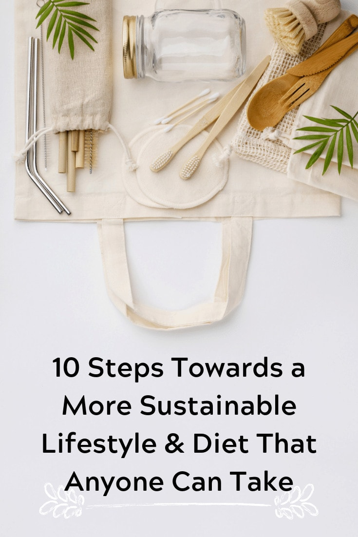 10 Steps Towards a More Sustainable Lifestyle & Diet That Anyone Can Take